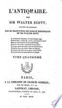 L'antiquaire, par sir Walter Scott; traduit de l'anglais par le traducteur des romans historiques de sir Walter Scott. Tome premier [-quatrieme]