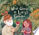 What Grew In Larry S Garden