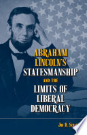 Abraham Lincoln   s Statesmanship and the Limits of Liberal Democracy Book PDF