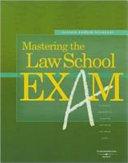 Mastering the Law School Exam