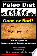 Paleo Diet   Good or Bad  An Analysis of Arguments and Counter Arguments