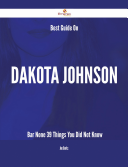Best Guide On Dakota Johnson- Bar None - 39 Things You Did Not Know Johnson S Story Shows This Book Is Your