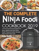 The Complete Ninja Foodi Cookbook 2019
