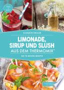 Limonade  Sirup und Slush aus dem Thermomix