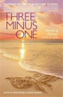 Three Minus One  Parents  Stories of Love and Loss