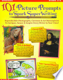 101 Picture Prompts to Spark Super Writing