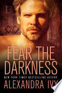Fear The Darkness : for survival. they are as dangerous as they...