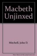 Macbeth unjinxed