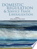 Domestic Regulation and Service Trade Liberalization