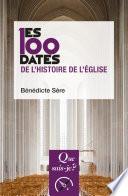Les 100 Dates De L Histoire De L Glise