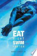Eat Right  Swim Faster