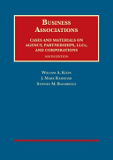 Business Associations  Cases and Materials on Agency  Partnerships  LLCs  and Corporations   CasebookPlus