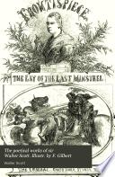 The poetical works of sir Walter Scott  Illustr  by F  Gilbert