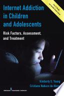 Internet Addiction in Children and Adolescents