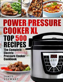 Power Pressure Cooker Xl Top 500 Recipes