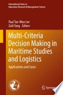 Multi Criteria Decision Making In Maritime Studies And Logistics