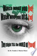 download ebook watch what you do! watch who you do it to! they might tell the world on you! pdf epub