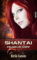 Shantai  Feuer im Kopf