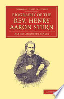 Biography of the Rev  Henry Aaron Stern  D D