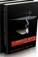 C  Auguste Dupin Collection  the Murders in the Rue Morgue  the Mystery of Marie Roget and the Purloined Letter