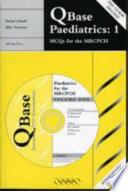 QBase Paediatrics  Volume 1  MCQs for the MRCPCH