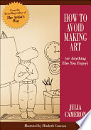 How to Avoid Making Art  or Anything Else You Enjoy