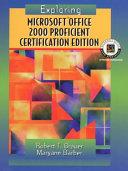 Exploring Microsoft Office Professional 2000  Proficient Certification Edition