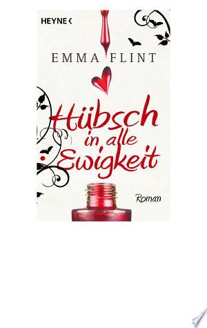 Hübsch in alle Ewigkeit: Roman - ISBN:9783641048235