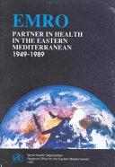 Emro Partner In Health In The Eastern Mediterranean 1949 1989