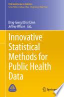 Innovative Statistical Methods for Public Health Data