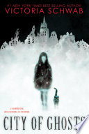 City of Ghosts by Victoria Schwab