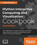 Ipython Interactive Computing And Visualization Cookbook Second Edition