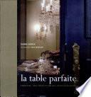 La table parfaite  Feriatus   des id  es pour des f  tes   l  gantes