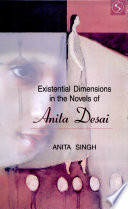 Existential Dimensions in the Novels of Anita Desai
