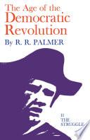 The Age of the Democratic Revolution: The struggle