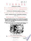 Verbael gehouden door de Heeren H. van Beverningk, W. Nieupoort, J. van de Perre, en A. P. Jongestal, als gedeputeerden ... van de heeren Staeten generael der Vereenigde Nederlanden, aen de republyck van Engelandt. Waer in omstandighlyck gevonden werdt de vredehandelinge met gemelde republyck onder het protectoraet van Cromwel, en alle het gepasseerde omtrent de berughte Acte van seclusie des Prince van Oranje by Cromwel gepretendeert. Vervullende ook de tydt en saecken die aen de brieven van ... J. De Witt ... omtrent de Engelsche negociatie, ontbreecken