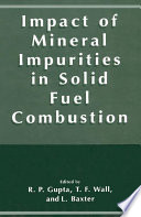 Impact Of Mineral Impurities In Solid Fuel Combustion book