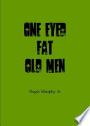 One Eyed Fat Old Men