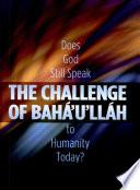 The Challenge of Bah    u  ll  h