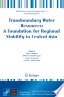 Transboundary Water Resources  A Foundation for Regional Stability in Central Asia