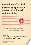 Proceedings of the Sixth Berkeley Symposium on Mathematical Statistics and Probability, Held at the Statistical Laboratory, University of California June 21-July 18, 1970; [April 9-12, 1971; June 16-21, 1971; July 19-22, 1971] ... ...