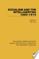 Socialism and the Intelligentsia 1880 1914