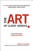 The art of client service : the classic guide, updated for today