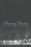 Sleeping Beauty, A Legend In Progress : recreated its 1890 production of...