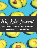 My Keto Journal The Ultimate Keto Diet Planner Weight Loss Journal