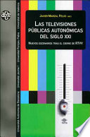 Las televisiones públicas autonómicas del siglo XXI