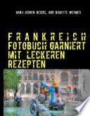FRANKREICH FOTOBUCH GARNIERT MIT LECKEREN REZEPTEN