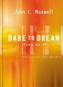 Dare to Dream    Then Do It