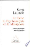 Le bébé, le psychanalyste et la métaphore