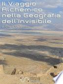 Il Viaggio Alchemico nella Geografia dell'Invisibile